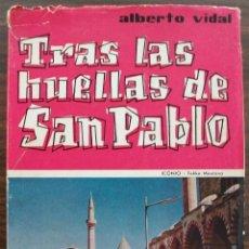 Libros: TRAS LAS HUELLAS DE SAN PABLO. ALBERTO VIDAL.. Lote 135529062