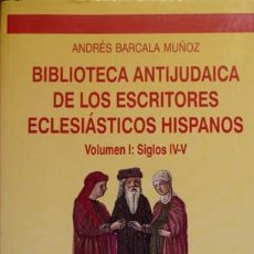 Bücher - BARCALA. Biblioteca antijudaica de los escritores eclesiásticos hispanos. I: Siglos IV-V. 2003. - 137702646