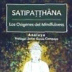 Libros: SATIPATTHANA. LOS ORÍGENES DEL MINDFULNESS. Lote 135196275