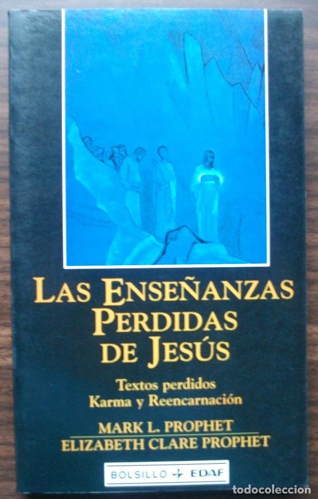 LAS ENSEÑANZAS PERDIDAS DE JESUS. MARK L.PROPHET / ELIZABETH CLARE PROHET (Libros Nuevos - Humanidades - Religión)