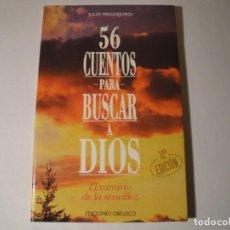Libros: 56 CUENTOS PARA BUSCAR A DIOS. AUTOR: JULIO PERADEJORDI. 12ª EDICIÓN. AÑO 2005. NUEVO. Lote 143637790