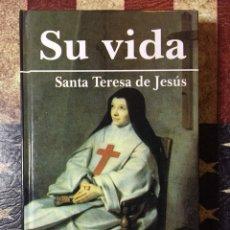 Libros: SU VIDA, SANTA TERESA DE JESÚS. Lote 143897964