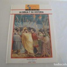 Libros: LA BIBLIA Y SU HISTORIA. TEXTO: MICHEL QUESNEL. EDITORIAL EDELVIVES. AÑO 1992. NUEVO.. Lote 145238830