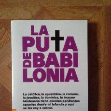 Libros: FERNANDO VALLEJO - LA PUTA DE BABILONIA. Lote 147447698