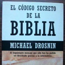 Libros: EL CODIGO SECRETO DE LA BIBLIA. MICHAEL DROSNIN.. Lote 147558542
