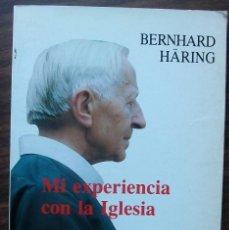 Libros: BERNHARD HÄRING. MI EXPERIENCIA CON LA IGLESIA. Lote 148251370