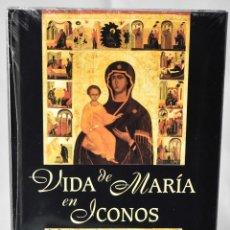 Libros: LA VIDA DE MARÍA EN ICONOS. ARTE. Lote 148411354