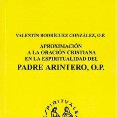 Libros: APROXIMACIÓN A LA ORATORIA CRISTIANA EN LA ESPIRITUALIDAD DEL PADRE ARINTERO (V. RODRÍGUEZ 2019) FUE. Lote 149985518