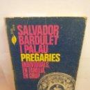 Libros: BJS.SALVADOR BARDULET.PREGARIES.EDT, ABADIA DE MONTSERRAT... Lote 150187982