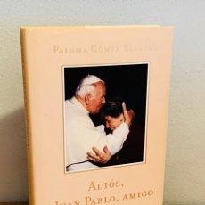Libros: LIBRO - ADIÓS, JUAN PABLO, AMIGO. Lote 152252218