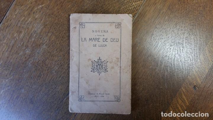 NOVENA A HONRA DE LA MARE DE DEU DE LLUCH.COMPOSTA DEL P. MIQUEL ROSELLÓ. MALLORCA, 1916 (Libros Nuevos - Humanidades - Religión)