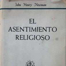 Libros: EL ASENTIMIENTO RELIGIOSO. ENSAYO SOBRE LOS MOTIVOS RACIONALES DE LA FE. Lote 154420298
