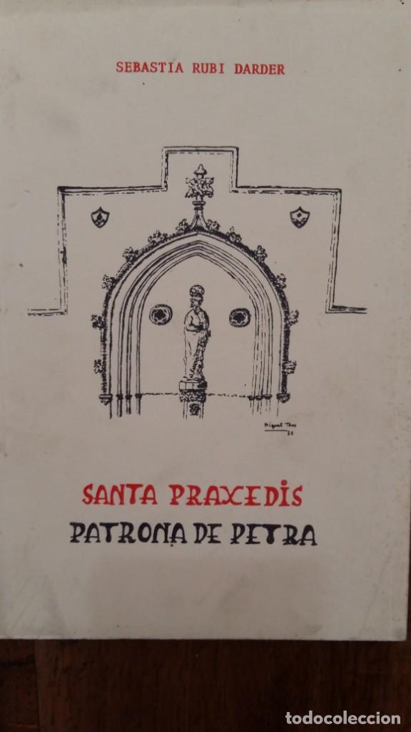 SANTA PRÁXEDIS PATRONA DE PETRA. SEBASTIÁ RUBÍ DARDER. PETRA, MALLORCA, 1981 (Libros Nuevos - Humanidades - Religión)