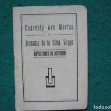 Libros: CUARENTA AVE MARIAS, JORNADAS DE LA SANTÍSIMA VIRGEN. Lote 161142526