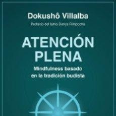 Libros: ATENCIÓN PLENA. MINDFULNESS BASADO EN LA TRADICIÓN BUDISTA. Lote 161988078