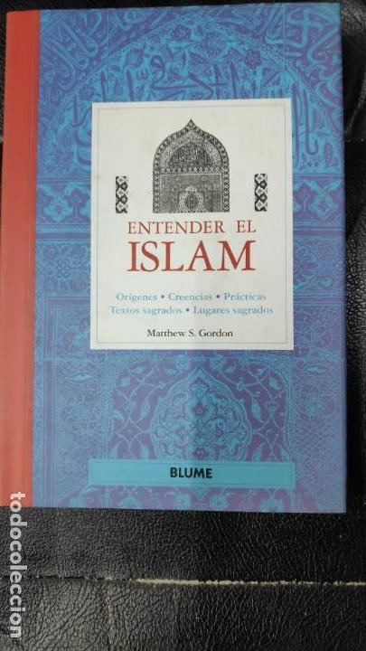 ENTENDER EL ISLAM. ORIGENES,CREENCIAS PRACTICAS TEXTOS SAGRADOS, LUGARES SAGRADOS (Libros Nuevos - Humanidades - Religión)