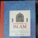 Libros: ENTENDER EL ISLAM. ORIGENES,CREENCIAS PRACTICAS TEXTOS SAGRADOS, LUGARES SAGRADOS. Lote 162610006