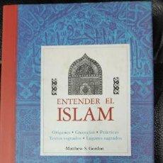 Bücher - ENTENDER EL ISLAM. ORIGENES,CREENCIAS PRACTICAS TEXTOS SAGRADOS, LUGARES SAGRADOS - 162610006