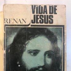 Libros: VIDA DE JESÚS RENAN, ERNES - EDITORIAL: DIMA., 1967. Lote 162807478