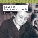 Libros: ORAR CON MADELEINE DELBRÊL. Lote 164161209