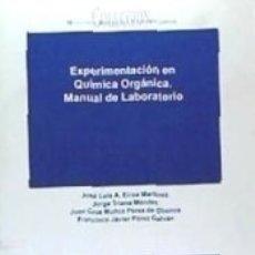 Libros: EXPERIMENTACIÓN EN QUÍMICA ORGÁNICA. MANUAL DE LABORATORIO. Lote 164678202
