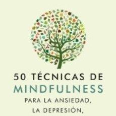 Libros: 50 TÉCNICAS DE MINDFULNESS PARA LA ANSIEDAD, LA DEPRESIÓN, EL ESTRÉS Y EL DOLOR. Lote 166755405