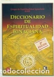 DICC. DE ESPIRITUALIDAD IGNACIANA. (2 TOMOS) (Libros Nuevos - Humanidades - Religión)