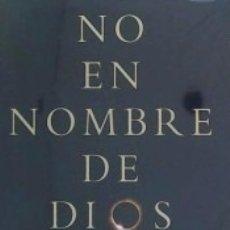 Libros: NO EN NOMBRE DE DIOS. Lote 167913248