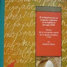 Libros: GAVIN, ANTONIO (1682-1750). CLAVES DE LA CORRUPCIÓN MORAL DE LA IGLESIA CATÓLICA. 2008.. Lote 168444956