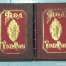 Libros: VIDA DE LA VIRGEN MARIA - EN DOS TOMOS QUE MIDEN 36 X 28 CM. Lote 168631328