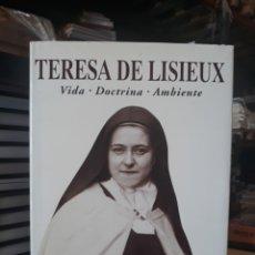 Libros: TERESA DE LISIEUX VIDA DOCTRINA AMBIENTE. Lote 169631857