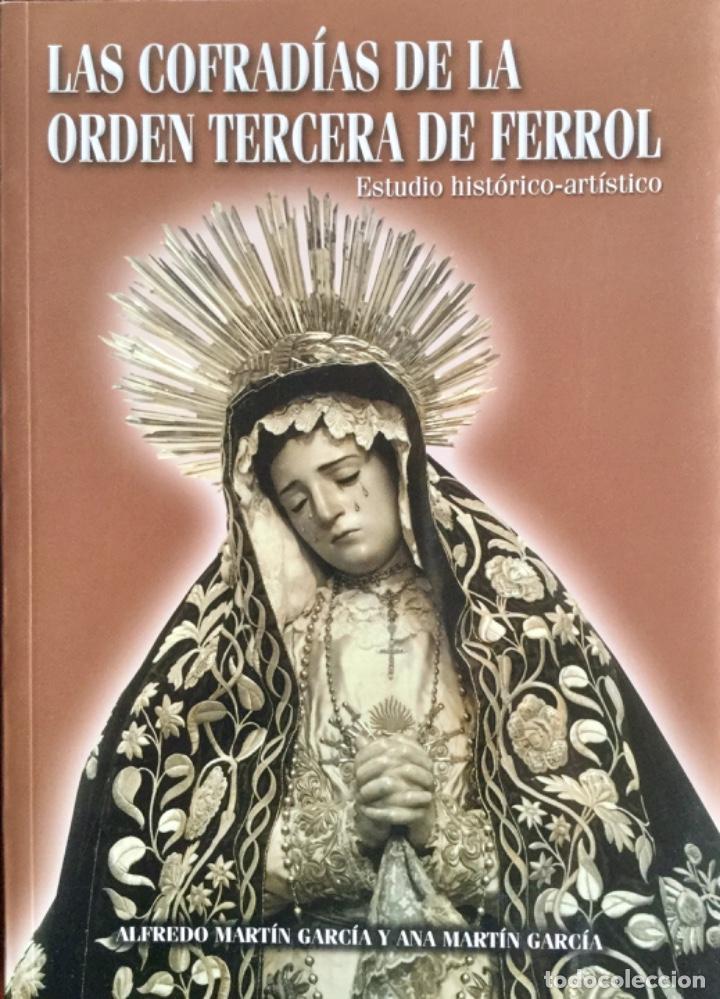 LAS COFRADÍAS DE LA ORDEN TERCERA DE FERROL. NUEVO SIN USAR. REF: AX51 (Libros Nuevos - Humanidades - Religión)