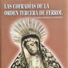 Libros: LAS COFRADÍAS DE LA ORDEN TERCERA DE FERROL. NUEVO SIN USAR. REF: AX51. Lote 170456124