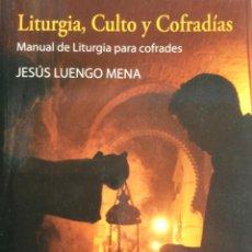 Libros: LITURGIA, CULTO Y COFRADÍAS. MANUAL DE LITURGIA PARA COFRADES. NUEVO SIN USAR. REF: AX52. Lote 183413923