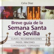 Libros: BREVE GUIA DE LA SEMANA SANTA DE SEVILLA. NUEVO SIN USAR. REF: AX29. Lote 170510368