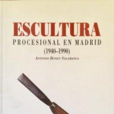 Libros: ESCULTURA PROCESIONAL EN MADRID. NUEVO SIN USAR. REF: AX34. Lote 170527556