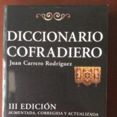 Libros: DICCIONARIO COFRADIERO. III EDICION. NUEVO SIN USAR. REF: AX36. Lote 170529048