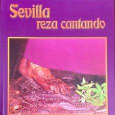 Libros: SEVILLA REZA CANTANDO. NUEVO SIN USAR. REF: AX39. Lote 170533252
