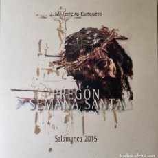 Libros: PREGÓN SEMANA SANTA. SALAMANCA 2015. REF: AX66. Lote 170916330