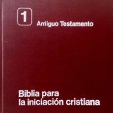 Libros: ANTIGUO TESTAMENTO. BIBLIA PARA LA INICIACIÓN CRISTIANA. NUEVO. REF: AX102. Lote 171025805