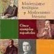 Libros: MODERNISMO TEOLÓGICO Y MODERNISMO LITERARIO. CINCO EJEMPLOS ESPAÑOLES. Lote 171076503