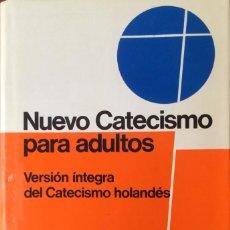 Libros: NUEVO CATECISMO PARA ADULTOS. REF: AX126.. Lote 171174114