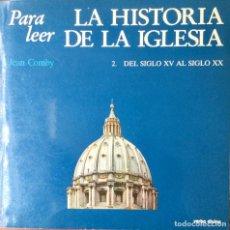 Libros: PARA LEER. LA HISTORIA DE LA IGLESIA. 2 DEL SIGLO. XV AL SIGLO XX. NUEVO. REF: AX127. Lote 171309074