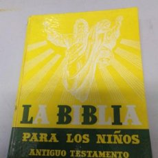 Libros: LA BIBLIA PARA LOS NIÑOS ANTIGUO TESTAMENTO EDITORIAL LUIS GILI, BARCELONA 1956. Lote 171338050