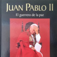 Libros: JUAN PABLO II. EL GUERRERO DE LA PAZ. NUEVO REF: AX163. Lote 171583809
