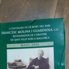 Libros: I CENTENARI DE LA MORT DEL PARE FRANCESC MOLINA I GUARDIOLA, C.O. 1825-1906 , MALLORCA. Lote 171991660