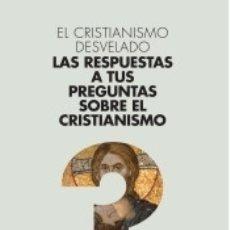 Libros: EL CRISTIANISMO DESVELADO. Lote 172280567