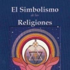 Libros: SIMBOLISMO DE LAS RELIGIONES, EL. Lote 173018185