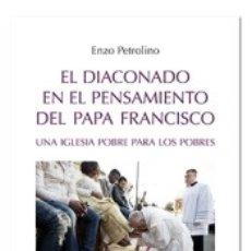 Libros: EL DIACONADO EN EL PENSAMIENTO DEL PAPA FRANCISCO: UNA IGLESIA POBRE PARA LOS POBRES. PRÓLOGO DEL. Lote 174283142