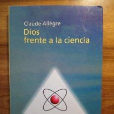 Libros: DIOS FRENTE A LA CIENCIA - ALLÈGRE, CLAUDE. Lote 175515537